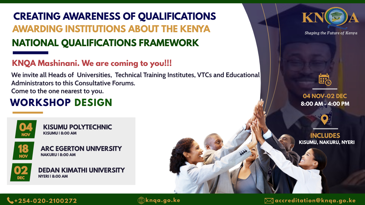 KNQA is coming to you.  We have organised Workshops in Kisumu,  Nyeri and Nakuru to create awareness about our work and to facilitate Accreditation of Qualifications Awarding Institutions.  Feel free to join us at the meeting near you on the dates indicated.  The meeting is for Heads of public and private Institutions.